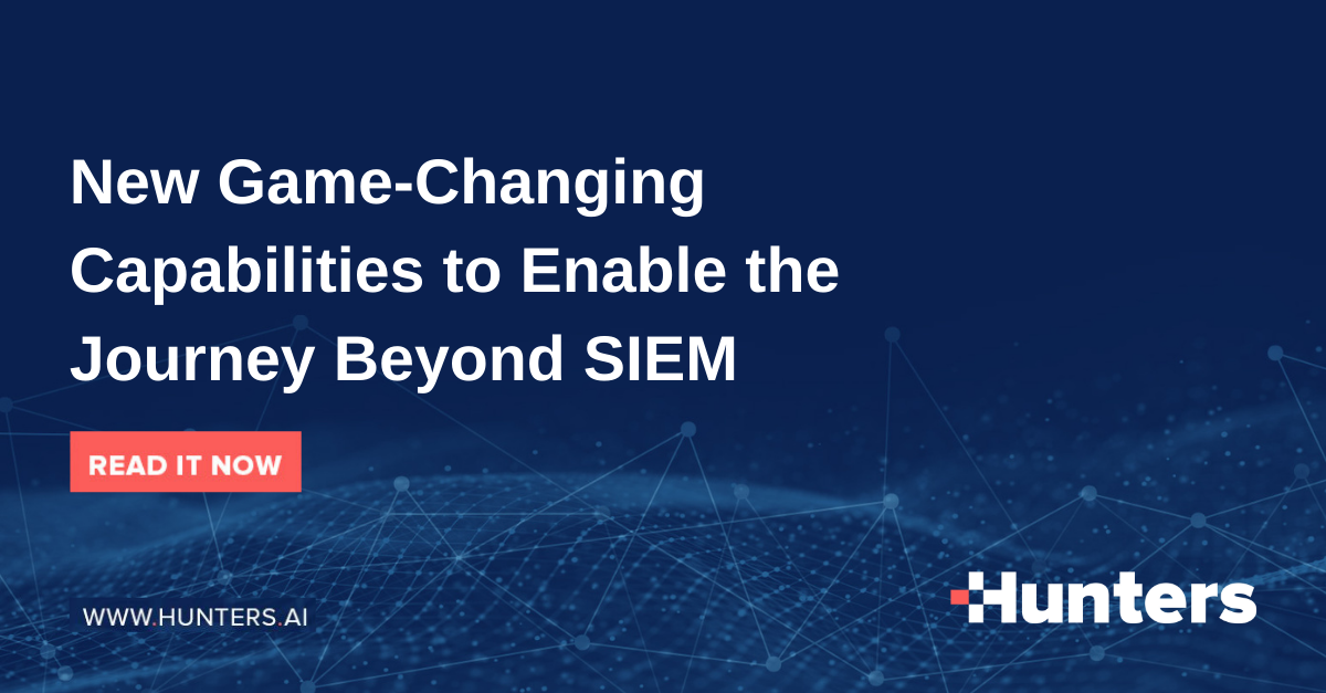 Blog (LI) Three New Game-Changing Features to Enable the Journey Beyond SIEM (1)