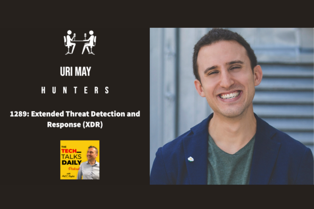 Podcast: Uri May Talks XDR with Neil Hughes