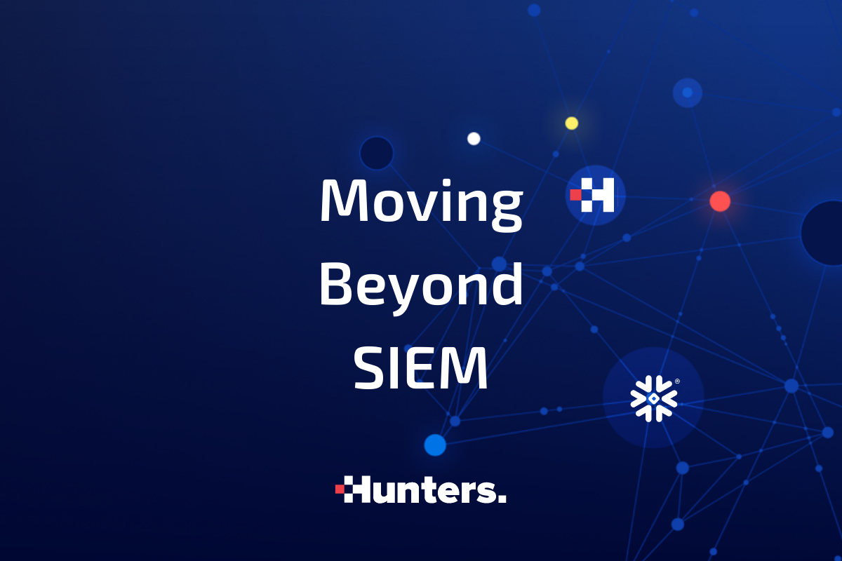 Move Beyond SIEM with Hunters and Snowflake