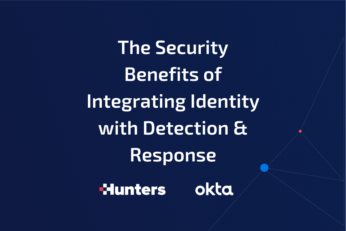 Security Benefits of Integrating Identity with Detection & Response
